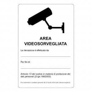 """Cartello """"Area Videosorvegliata - La registrazione è effettuata da ... per fini di ..."""""""