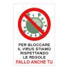 """Cartello """"Per bloccare il virus stiamo rispettando le regole, fallo anche tu"""""""