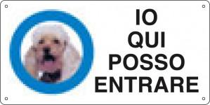 """Cartello """"Io qui posso entrare"""" con simbolo cane"""